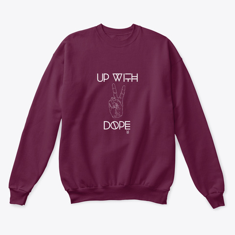 Up With Dope Maroon  Sweatshirt Front