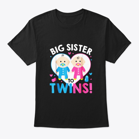 Big Sister To Twins T Shirt Sisters Day Black T-Shirt Front