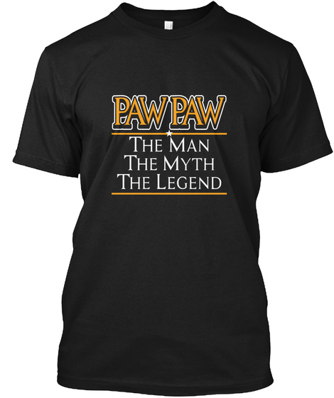 Paw Paw The Man The Myth The Legend Black T-Shirt Front