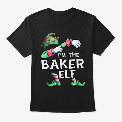 I'm The Baker Elf Dabbing Christmas Fami Black T-Shirt Front