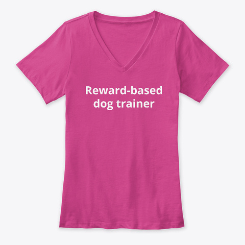 Reward Based Dog Trainer Berry T-Shirt Front