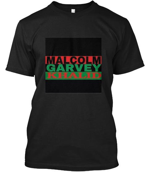 Malcolm Garvey Khalid  T-Shirt Front