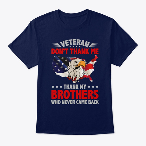 Veteran Don't Thank Me Thank My Brothers Navy T-Shirt Front