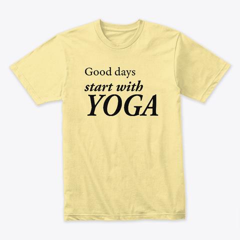 Good Days Start With Yoga Banana Cream T-Shirt Front