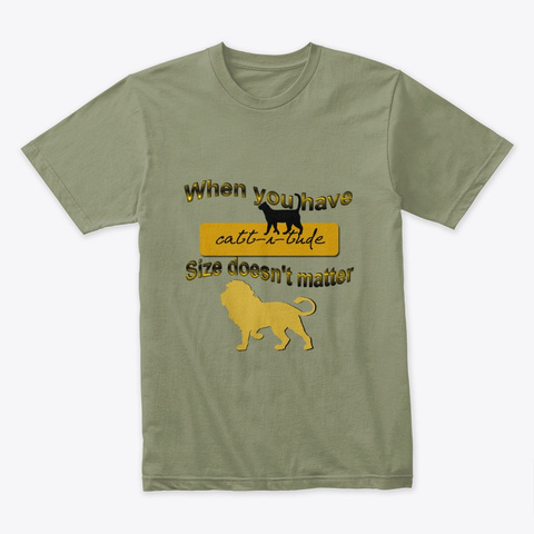 When You Have Cattitude Light Olive T-Shirt Front