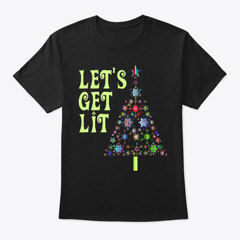 Funny Christmas Tree Let's Get Lit Black T-Shirt Front