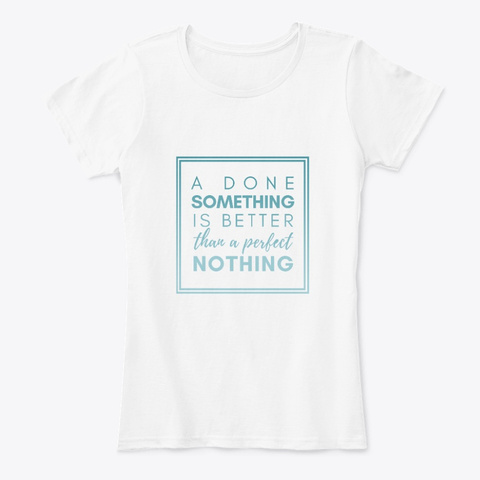 Do It On A Dime Favorite Quote Shirt White T-Shirt Front