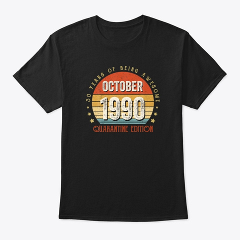 October 1990 30 Years Awesome Birthday Black T-Shirt Front