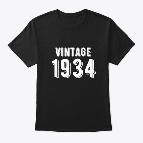 Born In 1934   Vintage Birthday Shirt  Black T-Shirt Front