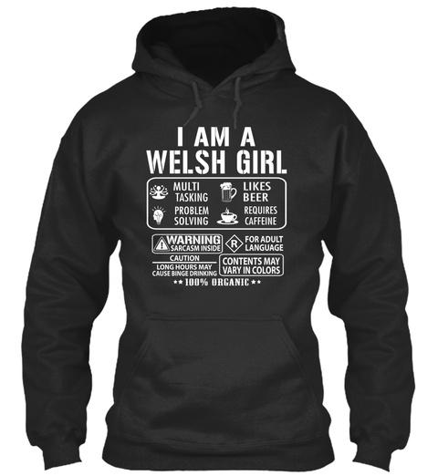 I Am A Welsh Girl Multitasking Problem Solving Likes Beer Requires Caffeine 100 % Organic Jet Black T-Shirt Front