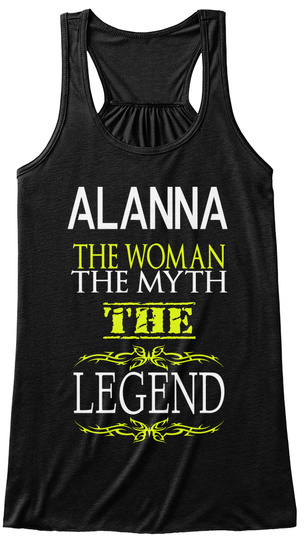 Alanna The Woman The Myth The Legend Black T-Shirt Front