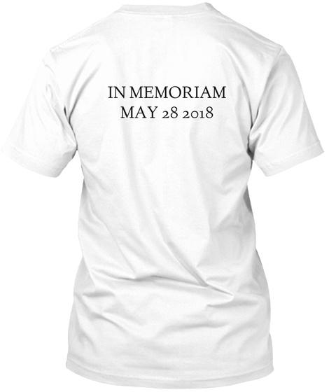 In Memoriam May 28 2018 White T-Shirt Back