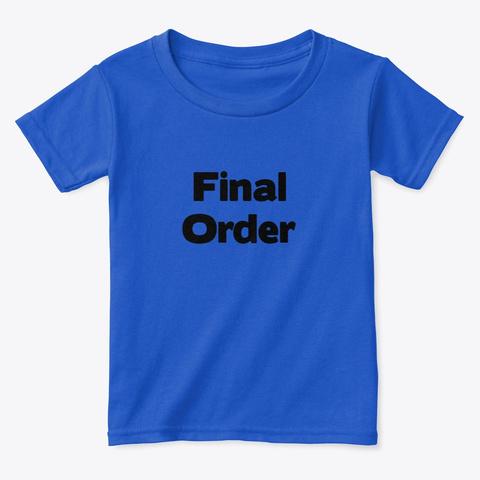 Final Order Royal  T-Shirt Front