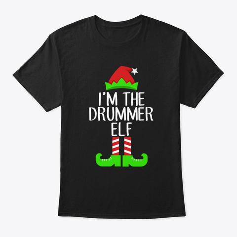 I'm The Drummer Elf Christmas Shirt  Black T-Shirt Front