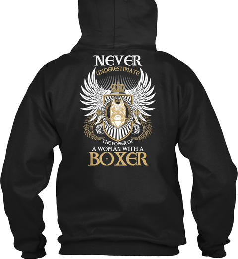Never Underestimate The Power Of A Woman With A Boxer Black Sweatshirt Back