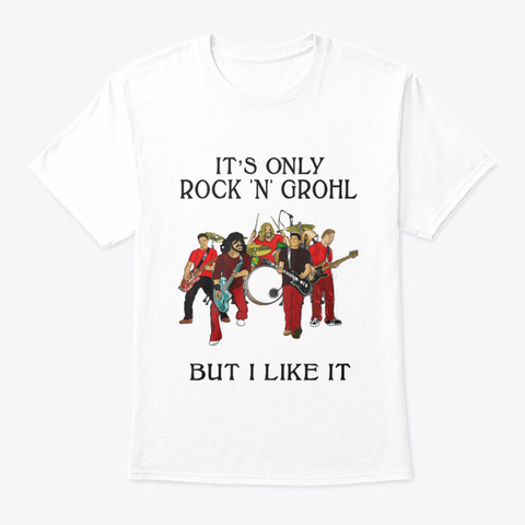 Rock N Grohl White T-Shirt Front