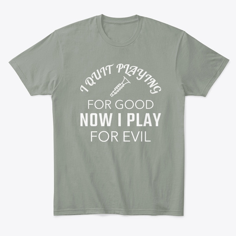 Funny I Quit Playing Clarinet For Good Grey T-Shirt Front