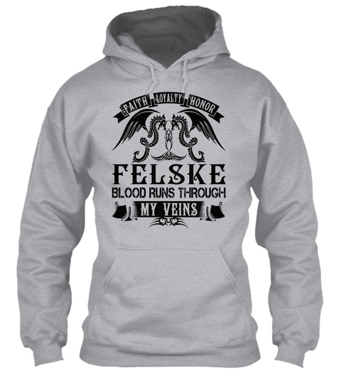 Felske   My Veins Name Shirts Sport Grey Sweatshirt Front