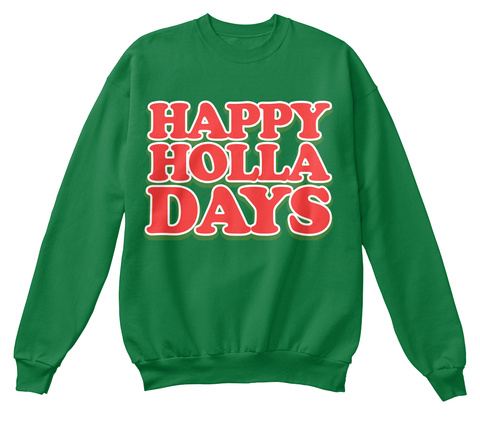 Happy Holla Days Kelly Green  T-Shirt Front