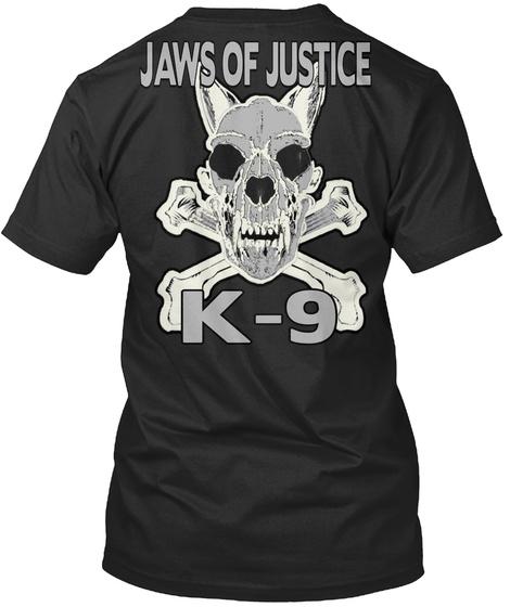 K 9 Jaws Of Justice K  9 Black T-Shirt Back