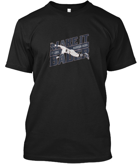 Harrison Make It Bader Black T-Shirt Front