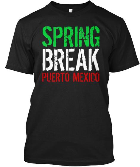 Spring Break Puerto Mexico Black T-Shirt Front