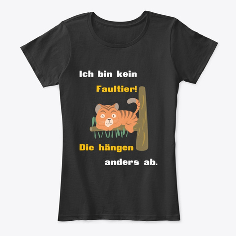 Tiger, Faultier Hängen Ab. Black T-Shirt Front