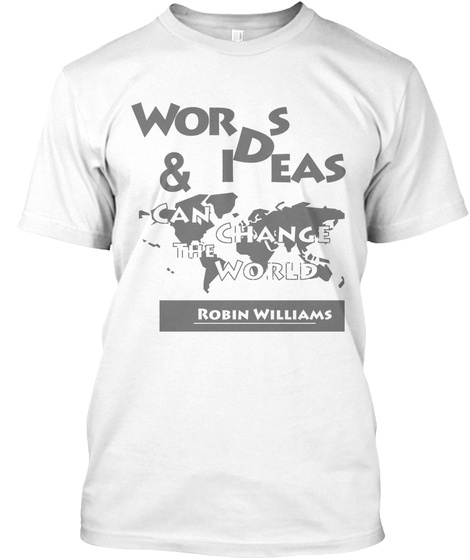 Wors & Ideas Can Change The World Robin Williams White T-Shirt Front