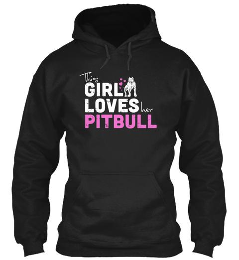 This Girl Loves Her Pitbull Black T-Shirt Front