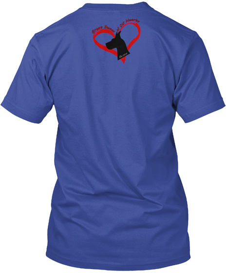 Great Danes Of Our Heart Deep Royal T-Shirt Back