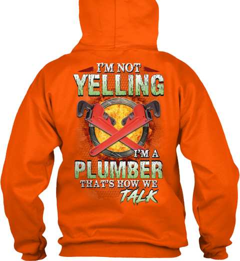 Plumber Is Not Yelling Safety Orange T-Shirt Back