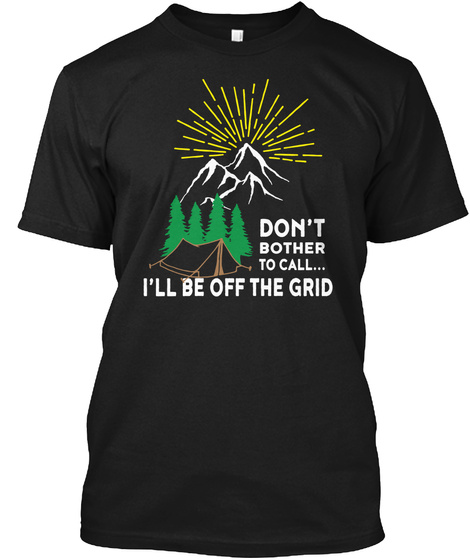 Camping   Off The Grid  Black T-Shirt Front