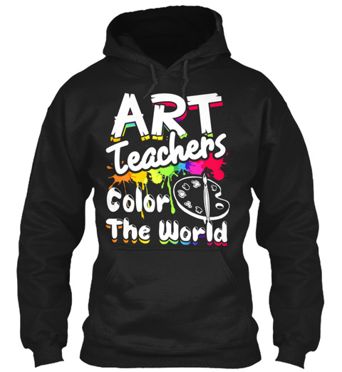 Art Teachers Color The World Shirt Black T-Shirt Front