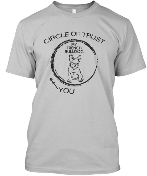Circle Of Trust My French Bulldog You Sport Grey T-Shirt Front