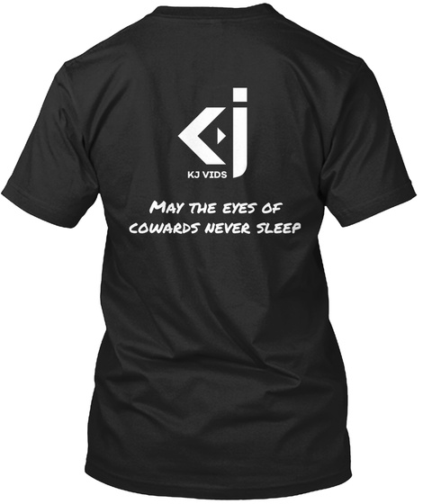 May The Eyes Of Cowards Never Sleep Black T-Shirt Back