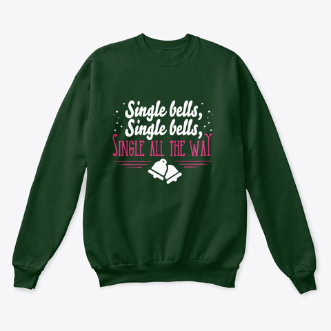 S Ingle Bells, Single Bells!  Deep Forest  T-Shirt Front