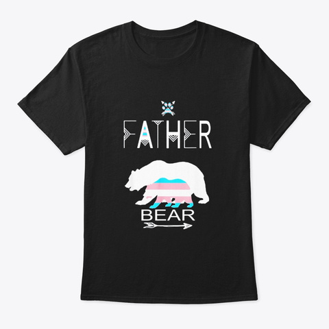 Transgender Father Bear For Dads Of A Black T-Shirt Front