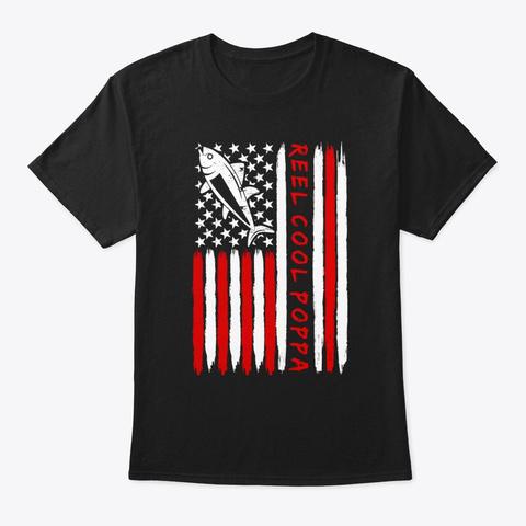 Reel Cool Poppa  Fishing Gift Black T-Shirt Front