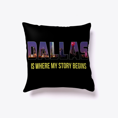 Dallas Is Where My Story Begins Black T-Shirt Front