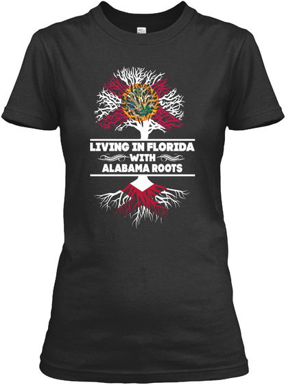 Living In Florida With Alabama Roots Black Women's T-Shirt Front