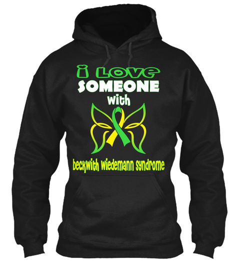 I Love Someone With Beckwith Wiedemann Syndrome Black T-Shirt Front