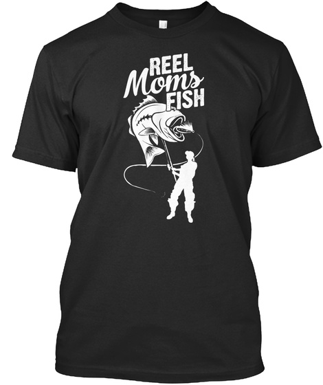 Reel Moms Fish Black T-Shirt Front