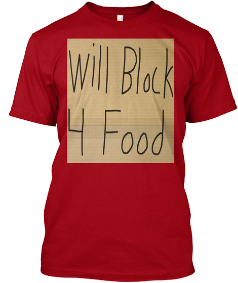 Will Block 4 Food Deep Red T-Shirt Front