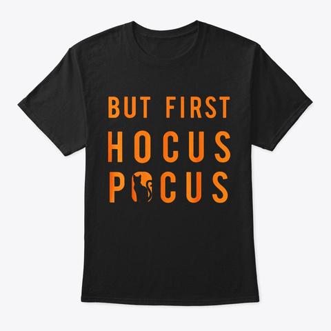 Halloween But First Hocus Pocus Cat Black T-Shirt Front