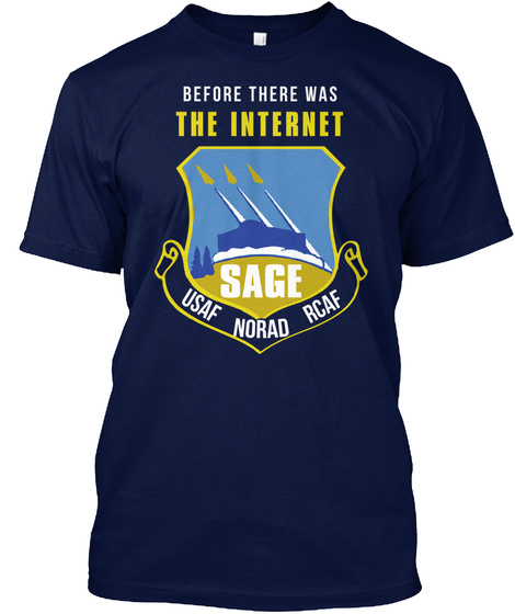 Before There Was The Internet Sage Usaf Norad Rcaf Navy T-Shirt Front