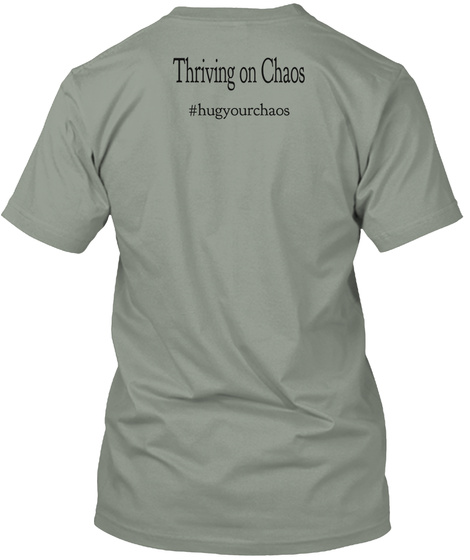Thriving On Chaos #Hugyourchaos Grey T-Shirt Back