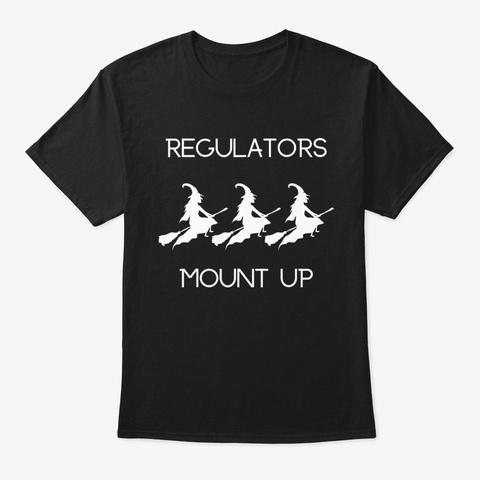Halloween Witch Regulators Mount Up  Black T-Shirt Front