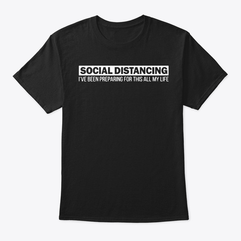 Social Distancing If You Can Read This T Black T-Shirt Front