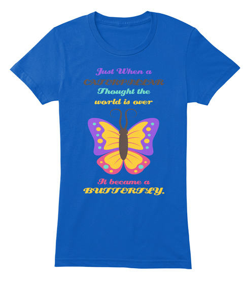 Butterfly Quote Just When A Caterpillar Thought The World Is Over
