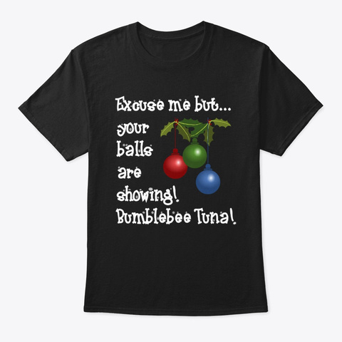 Balls Are Showing Black T-Shirt Front